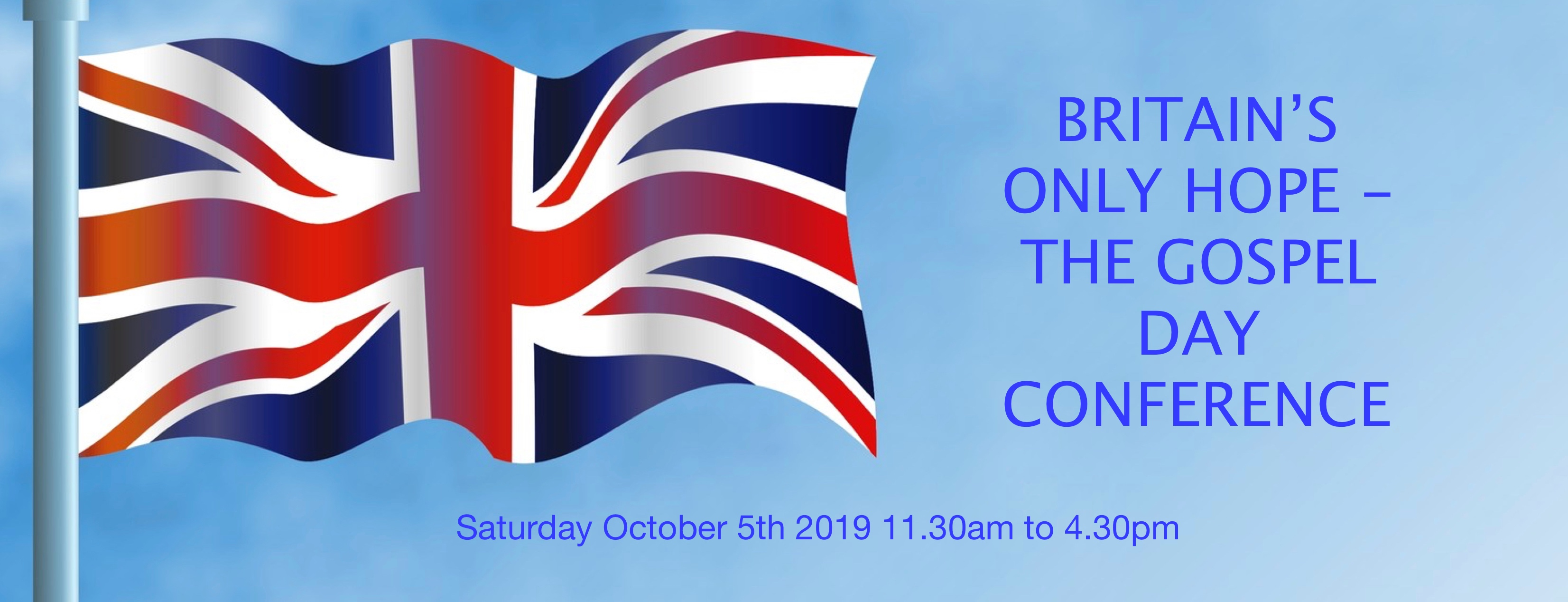 OUR ANNUAL CONFERENCE : BRITAIN'S ONLY HOPE – THE GOSPEL